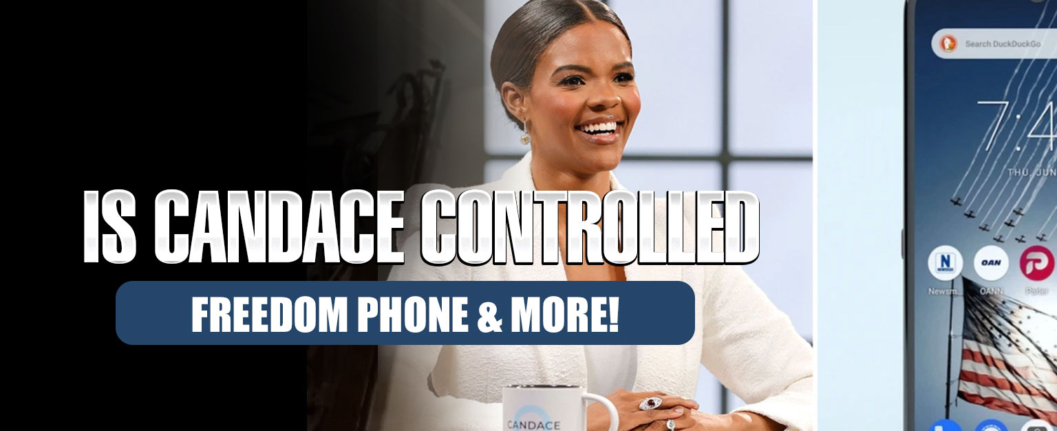 Is Candace Controlled, Freedom Phone & More! - July 19, 2021 Update